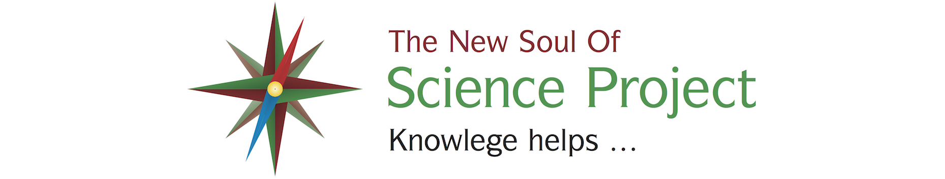 The New Soul Of Science Project, Knowlege helps …